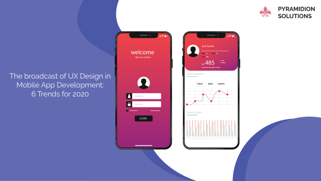 The broadcast of UX Design in Mobile App Development: 6 Trends for 2020