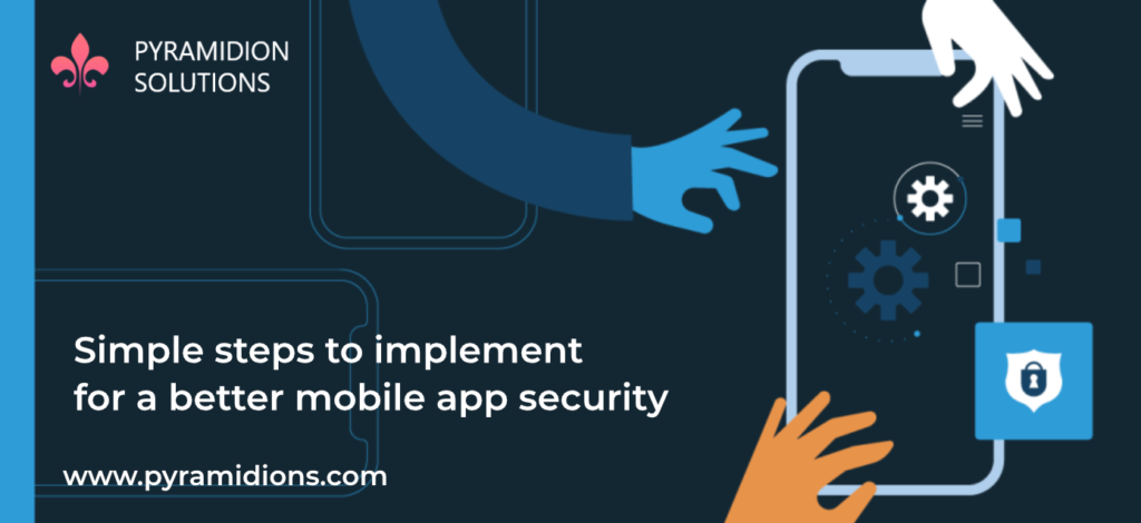 Simple steps to implement for a better mobile app security