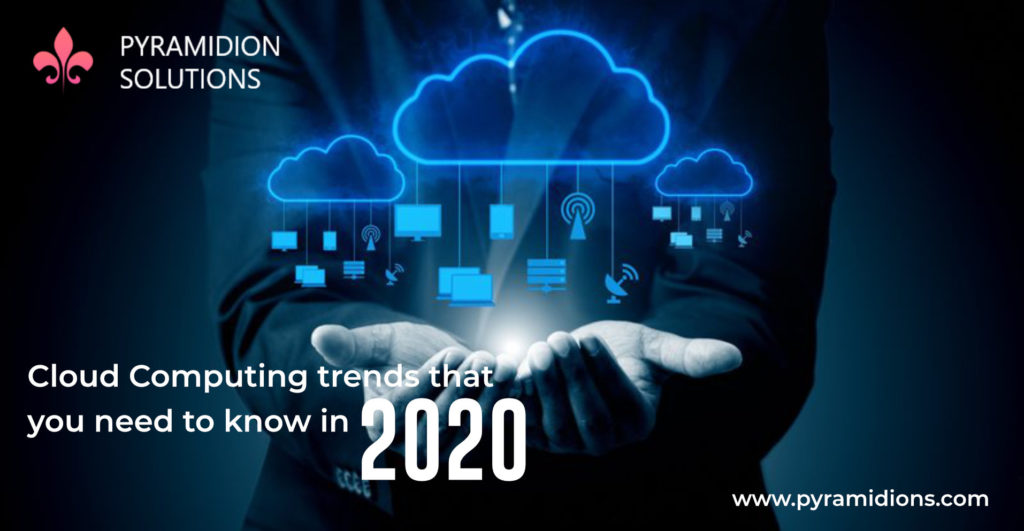 Cloud computing trends that you need to know in 2020