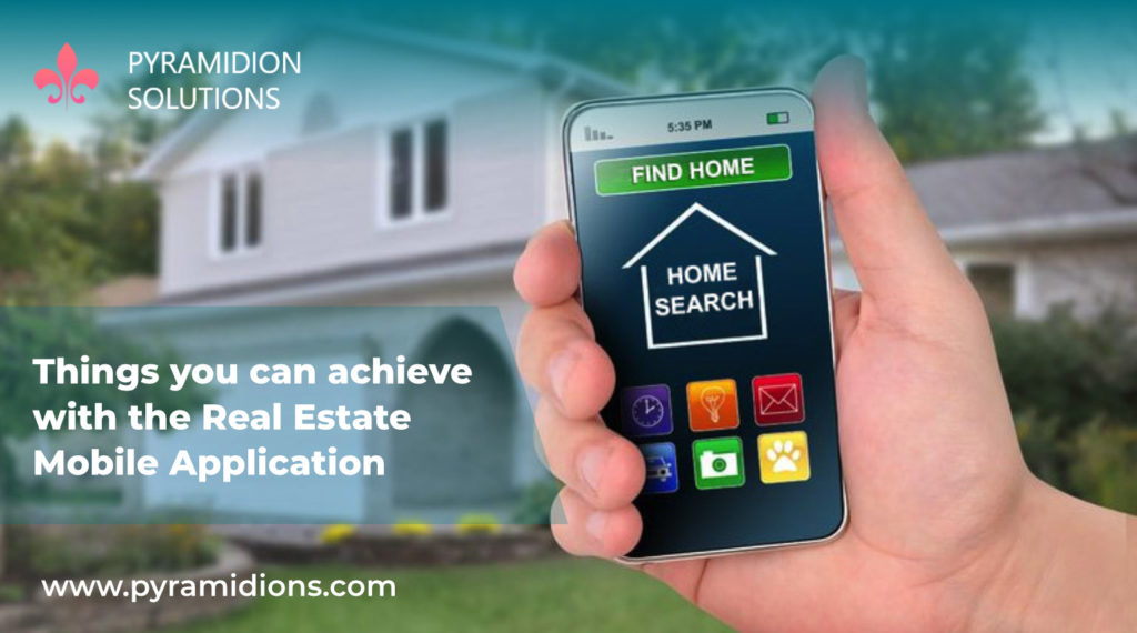Things you can achieve with the Real Estate Mobile Application