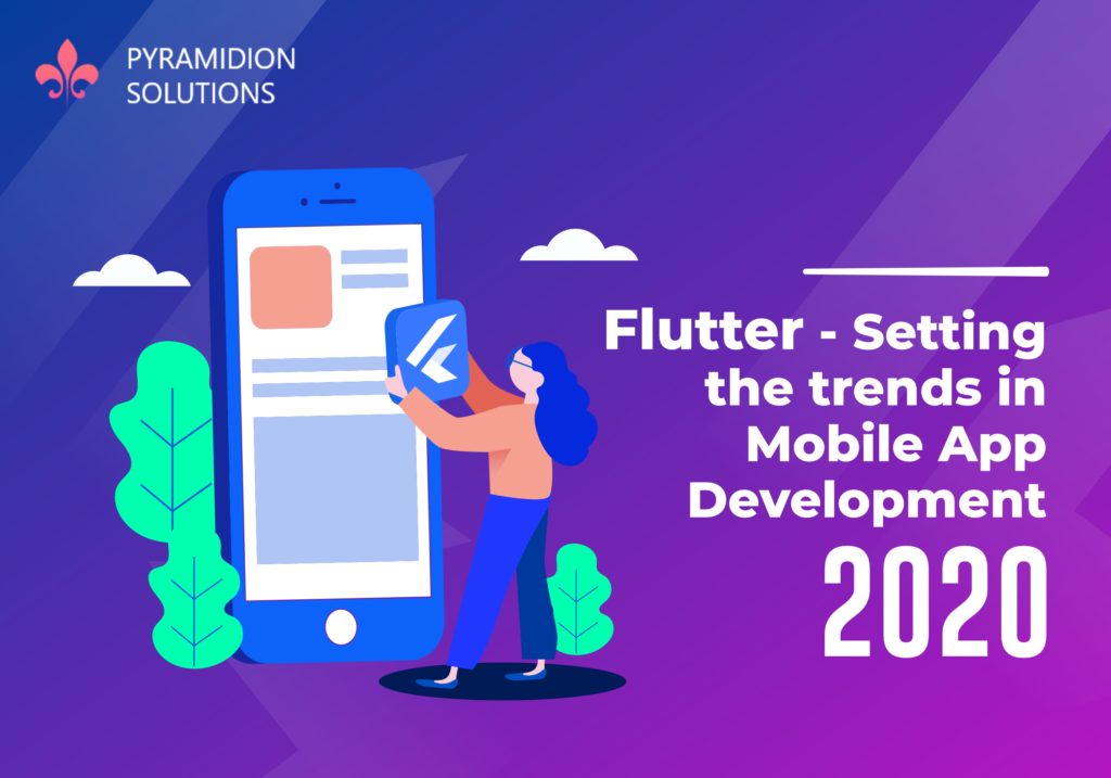 Flutter – Setting the trends in Mobile App Development 2020