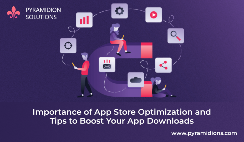 Importance of App Store Optimization and Tips to Boost Your App Downloads