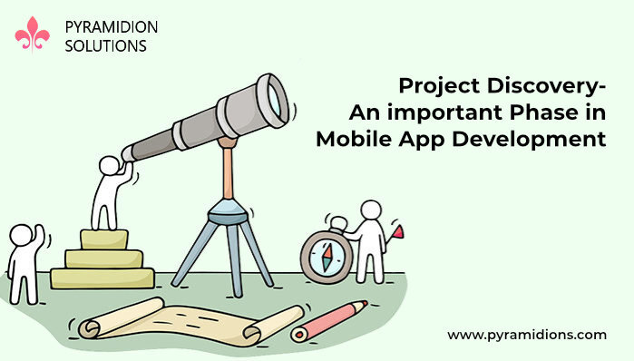 Project Discovery- An important Phase in Mobile App Development
