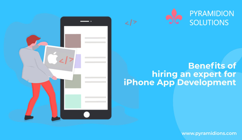 Benefits of hiring an expert for iPhone App Development